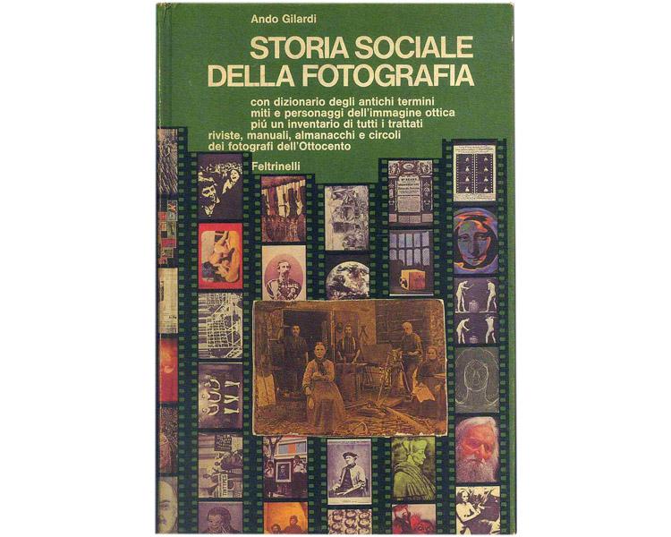 Storia Sociale della Fotografia di Ando Gilardi, edizione Feltrinelli 1976