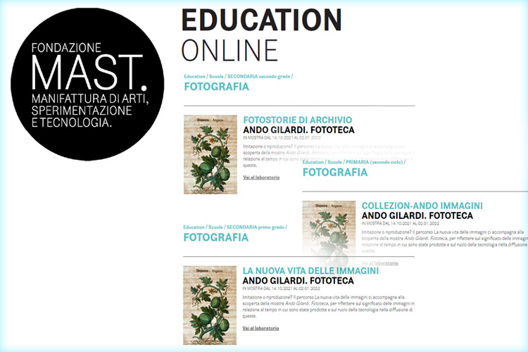 percorsi educativi proposti dal MAST Manifattura di Arti, Sperimentazione e Tecnologia - mostra Ando Gilardi Fototeca - Biennale Foto/Industria 2021