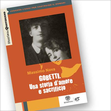 Gobetti, una storia di amore e sacrificio di Massimo Nava