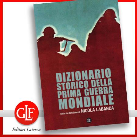 Dizionario storico della Prima guerra mondiale di Nicola Labanca